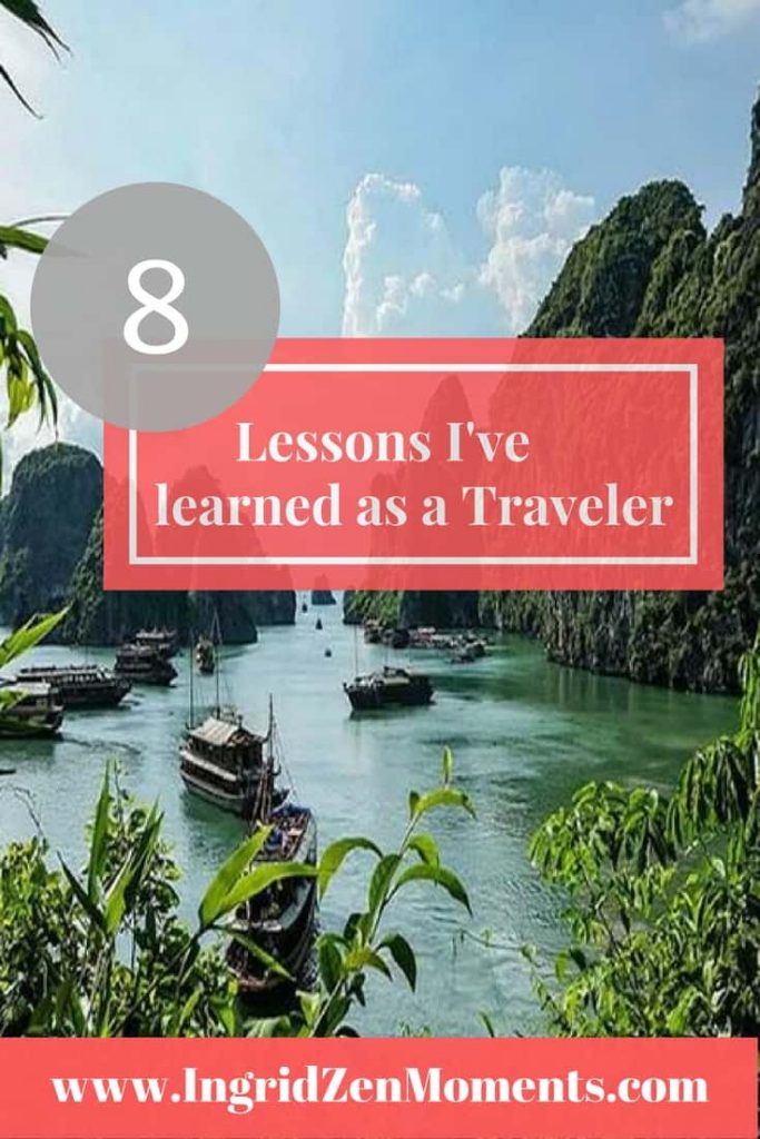 8 Things I've learden as a traveler | IngridZenMoments