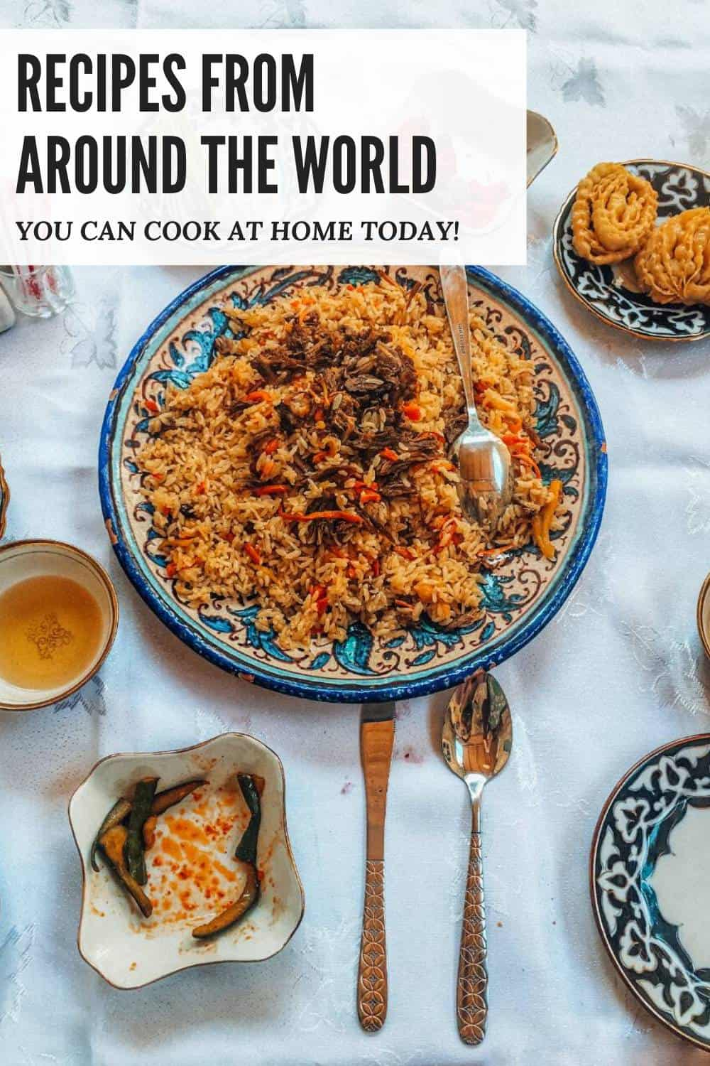 Recipes from around the world you will want to try today!