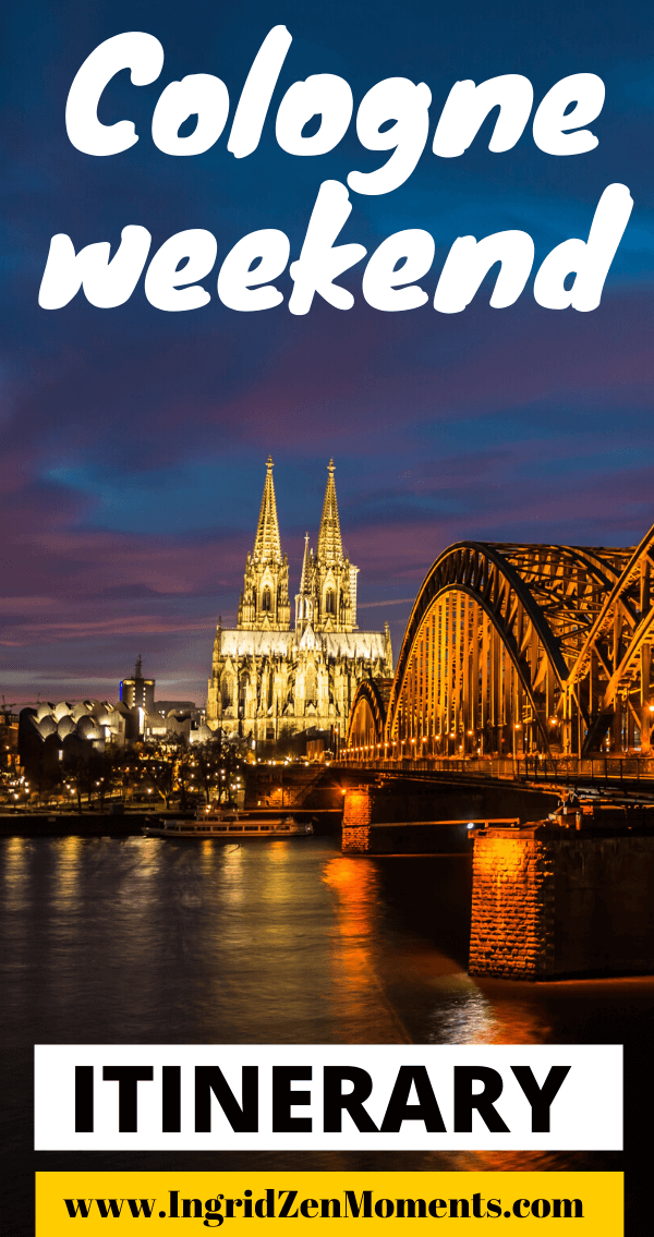 Weekend in Cologne : what to do, where to go, where to stay, and what to eat